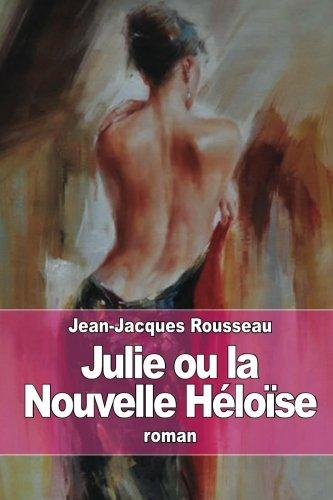 9781511989299: Julie ou la Nouvelle Héloïse (French Edition)