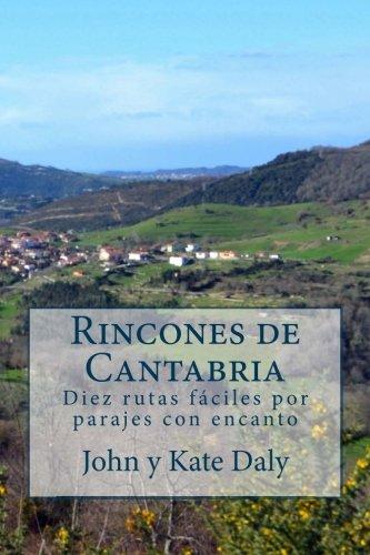 9781511989350: Rincones de Cantabria: Diez rutas fáciles por parajes con encanto (Rutas de senderismo en Cantabria) (Volume 2) (Spanish Edition)