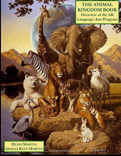9781511989404: The Animal Kingdom Book: Overview of the Animal Kingdom (AK) Language Arts Program (The Human Odyssey Series)