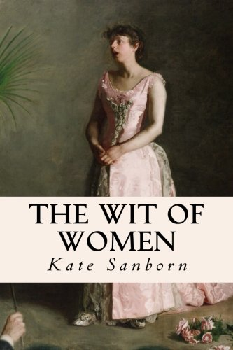 9781511989633: The Wit of Women