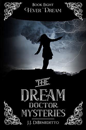 Fever Dream: Dream Series, Book 9 (Volume 9): DiBenedetto, J.J.
