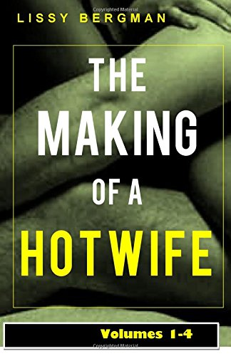 9781511990677: The Making of a Hotwife: Volumes 1-4