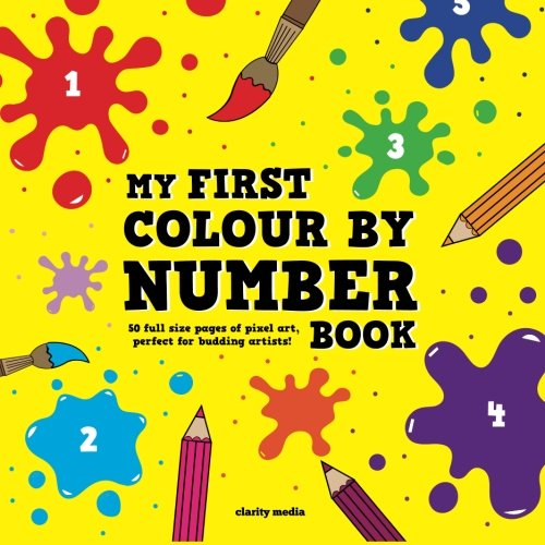 9781511990851: My First Colour By Number Book: 50 colour by number puzzles, perfect for budding artists!