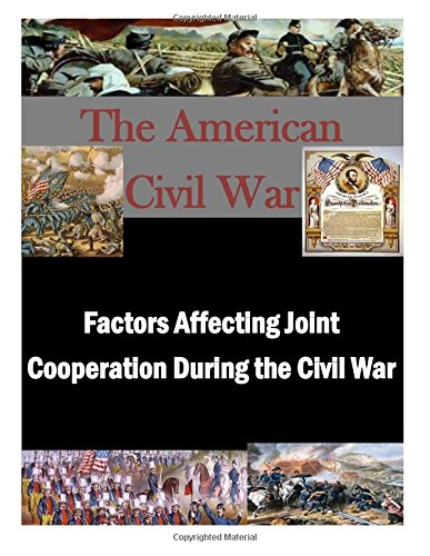 9781511990998: Factors Affecting Joint Cooperation During the Civil War (The American Civil War)