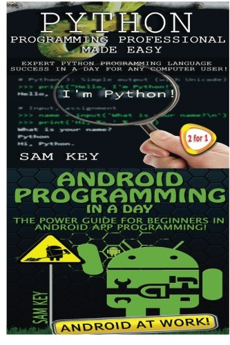 9781511992190: Python Programming Professional Made Easy & Android Programming In a Day! (Volume 45)