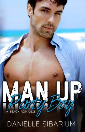 Man Up Party Boy: Sibarium, Danielle