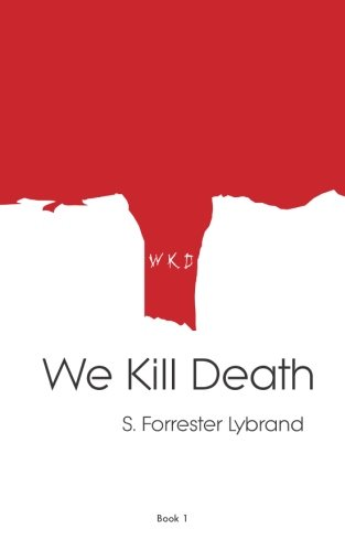 9781511992794: We Kill Death (The We Kill Death Trilogy) (Volume 1)