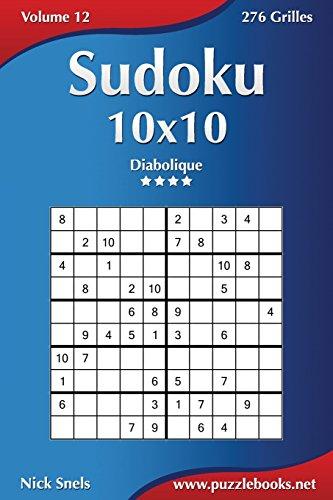 9781511992985: Sudoku 10x10 - Diabolique - Volume 12 - 276 Grilles (French Edition)