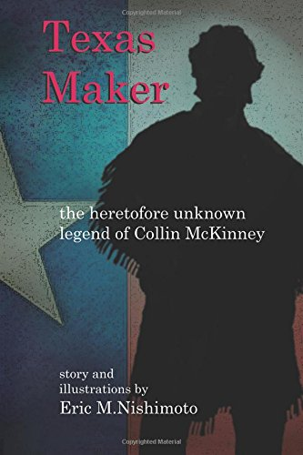 9781511993593: Texas Maker: the heretofore unknown legend of Collin McKinney