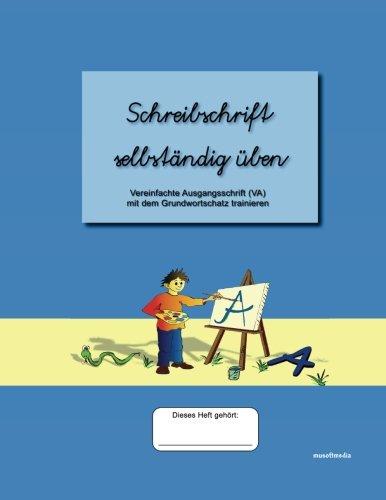 9781511993623: Schreibschrift selbständig üben: Vereinfachte Ausgangsschrift (VA) mit dem Grundwortschatz trainieren