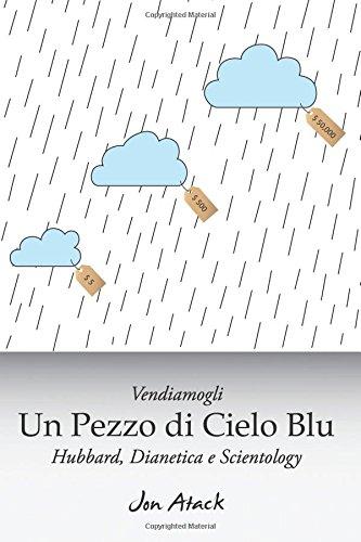 9781511993777: Vendiamogli un pezzo di cielo blu - Hubbard, Dianetica e Scientology (Italian Edition)
