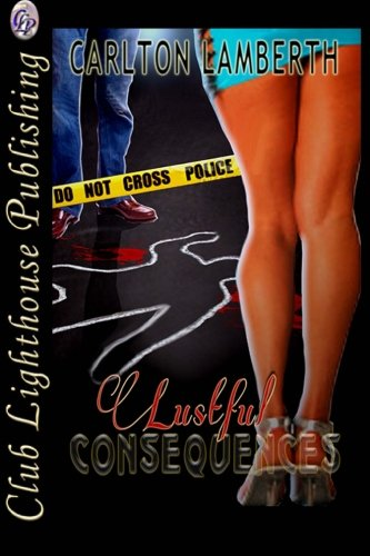 9781511994941: Lustful Consequences