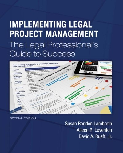 9781511995238: Implementing Legal Project Management: The Legal Professional's Guide to Success - Special Edition