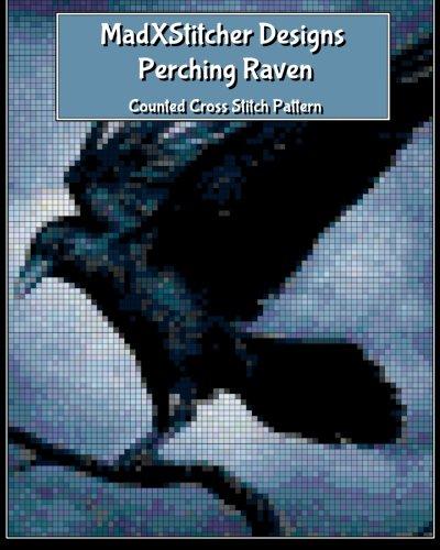 9781511995382: MadXStitcher Designs: Perching Raven