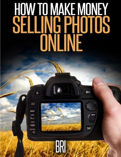 9781511995856: How to Make Money Selling Photos Online (How to Make Money Online)