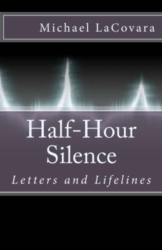 9781511995887: Half-Hour Silence (Letters and Lifelines) (Volume 1)