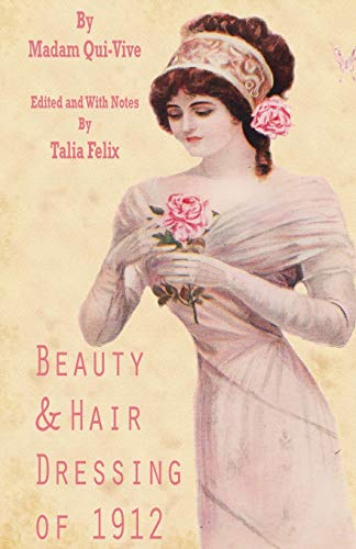 9781511996822: Beauty and Hair Dressing of 1912