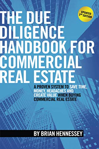 9781511996891: The Due Diligence Handbook For Commercial Real Estate: A Proven System To Save Time, Money, Headaches And Create Value When Buying Commercial Real Estate