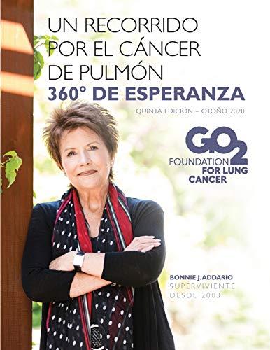 Un recorrido por el cáncer de pulmón - 360 grados de esperanza (Spanish Edition): ...