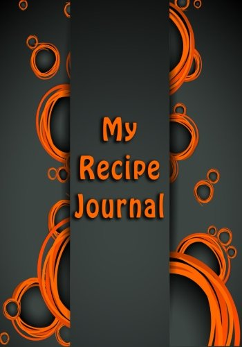 9781511997539: My Recipe Journal: Blank Cookbook, 7 x 10, 111 Pages