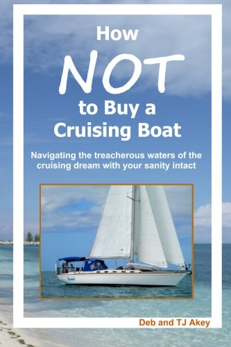 9781511997942: How Not to Buy a Cruising Boat