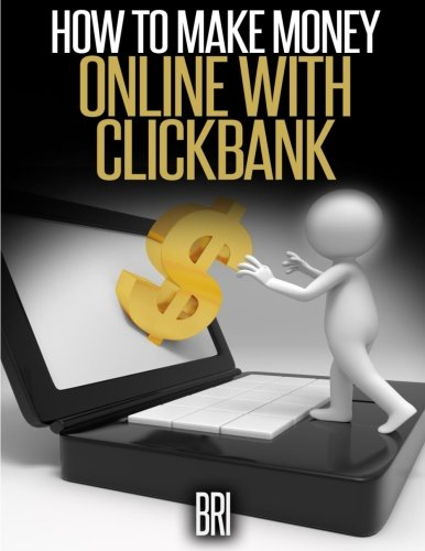 9781511998383: How to Make Money Online With CLICKBANK