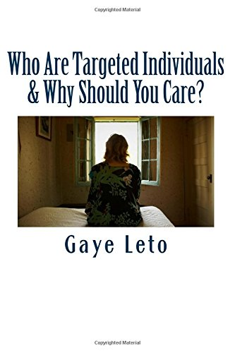 9781511999625: Who Are Targeted Individuals & Why Should You Care?