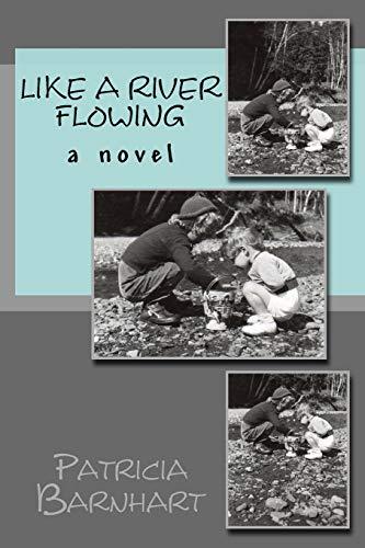 9781512000399: Like a River Flowing: a novel