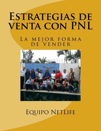 9781512000467: Estrategias de venta con PNL: La mejor forma de vender (Spanish Edition)