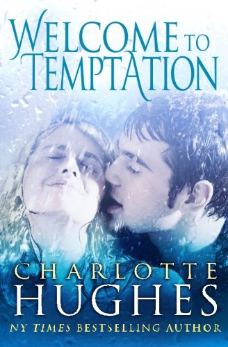 Welcome to Temptation: A Romantic Comedy: Charlotte Hughes