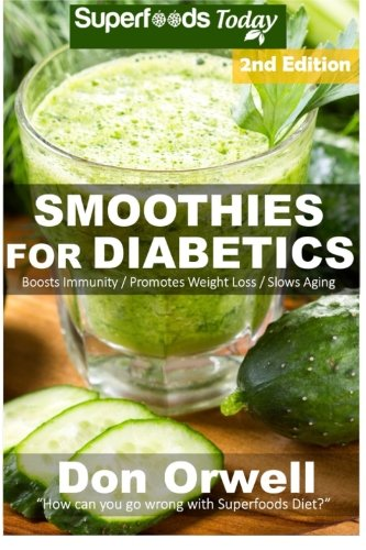 9781512001297: Smoothies for Diabetics: 85+ Recipes of Blender Recipes: Diabetic & Sugar-Free Cooking, Heart Healthy Cooking, Detox Cleanse Diet, Smoothies for ... loss-detox smoothie recipes (Volume 54)