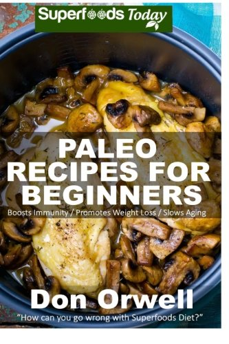 9781512001372: Paleo Recipes for Beginners: 180+ Recipes of Quick & Easy Cooking, Paleo Cookbook for Beginners,Gluten Free Cooking, Wheat Free, Paleo Cooking for ... eats - paleo diet solution) (Volume 56)