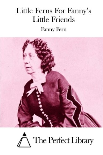 9781512001655: Little Ferns For Fanny's Little Friends (Perfect Library)