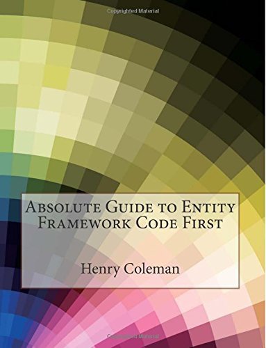 9781512003109: Absolute Guide to Entity Framework Code First