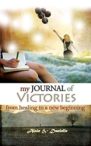 9781512005400: My Journal of Victories: From a healing from past wounds to a new beginning