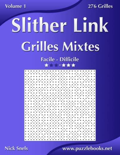 9781512005929: Slither Link Grilles Mixtes - Facile � Difficile - Volume 1 - 276 Grilles