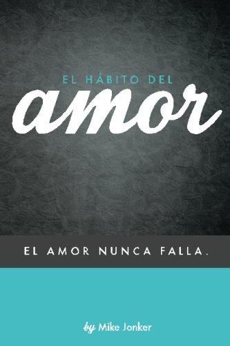 9781512006391: El Habito del Amor: El Amor Nunca Falla (Spanish Edition)