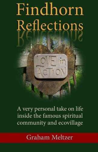 9781512006513: Findhorn Reflections: A very personal take on life inside the famous spiritual community and ecovillage