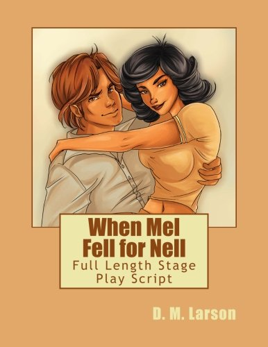 9781512007183: When Mel Fell for Nell: Full Length Stage Play Script