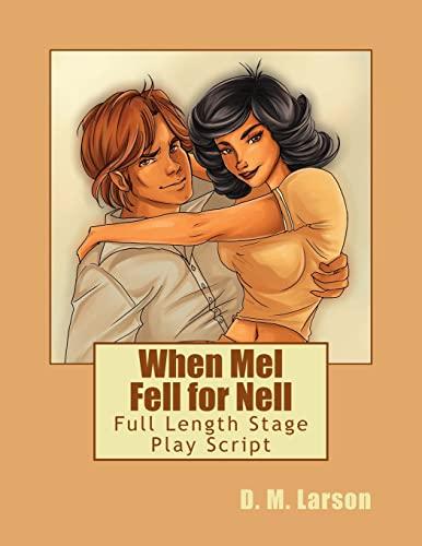 9781512007183: When Mel Fell for Nell: Full Length Stage Play Script