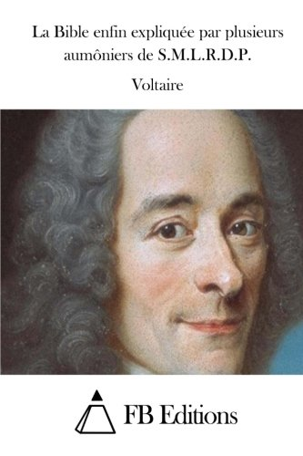 9781512012842: La Bible enfin expliquée par plusieurs aumôniers de S.M.L.R.D.P. (French Edition)