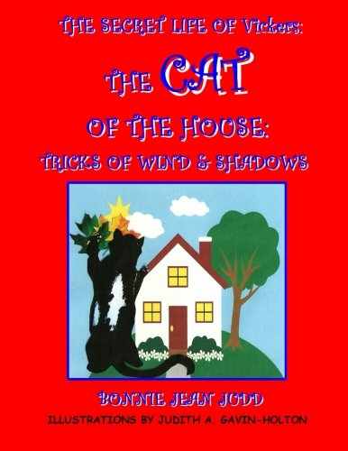 9781512014426: The Secret Life of Vickers: The Cat of the House - Tricks of Wind & Shadows (The Secret Life of The Cat of The House) (Volume 2)
