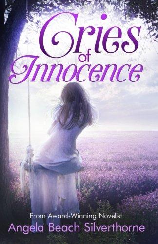 Cries of Innocence (Cries Series) (Volume 1): Angela Beach Silverthorne