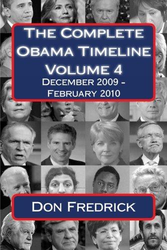 9781512015409: The Complete Obama Timeline - Volume 4: December 2009 - February 2010
