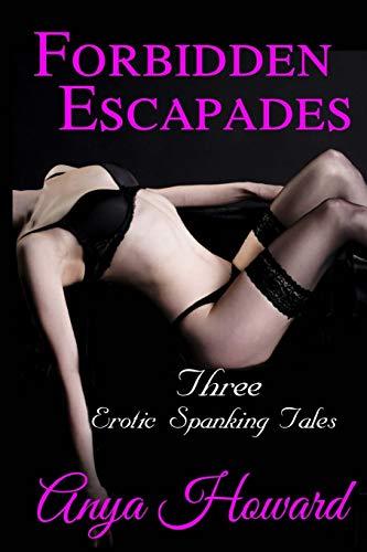 9781512015744: Forbidden Escapades: Three Erotic Spanking Tales