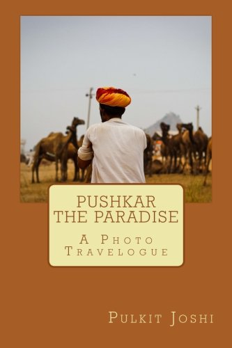 9781512016826: Pushkar - The Paradise: A Photo Travelogue