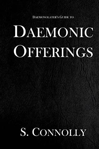 Daemonic Offerings (The Daemonolater's Guide) (Volume 2): Connolly, S.