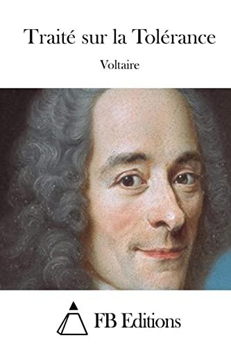 Traité sur la Tolérance (French Edition): Voltaire