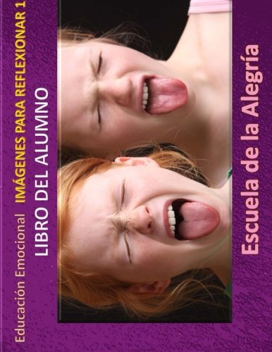 9781512017496: Educacion Emocional - Imagenes para reflexionar - Libro del alumno: Educamos para la VIDA (Educacion Emocional - Libros para el alumno - Imagenes para reflexionar) (Volume 1) (Spanish Edition)