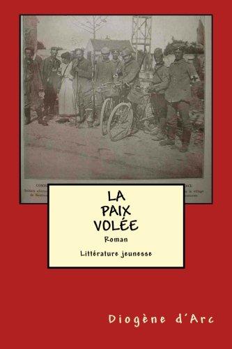 9781512017779: La Paix Volee: Litterature Jeunesse Vosges 1914 (French Edition)